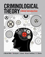 Criminological Theory: A Brief IntroductionA Brief Introduction
