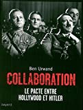 Collaboration : Le pacte d'Hollywood avec Hitler