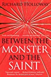 Between The Monster And The Saint: The Divided Spirit of Humanity