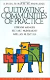 img - for Cultivating Communities of Practice by Etienne Wenger, Richard McDermott, William M. Snyder (2002) Hardcover book / textbook / text book