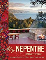 My Nepenthe: Bohemian Tales of Food, Family, and Big Sur [ MY NEPENTHE: BOHEMIAN TALES OF FOOD, FAMILY, AND BIG SUR BY Steele, Romney ( Author ) Nov-01-2009