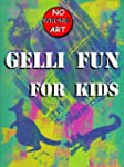 Gelli Fun for Kids (No Wrong Art Book...