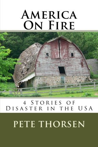 America On Fire: 4 Stories of  Disaster in the USA