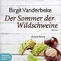 Der Sommer der Wildschweine Hörbuch von Birgit Vanderbeke Gesprochen von: Birgit Vanderbeke
