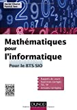 Mathématiques pour l'informatique - Pour le BTS SIO
