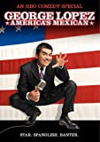 Watch George Lopez: America's Mexican Online