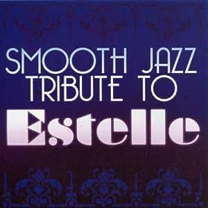 Smooth Jazz Tribute to Estelle