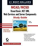 img - for MCAD/MCSD: Visual Basic .NET XML Web Services and Server Components Study Guide by Fanstill, Pamela, Reisman, Brian, Ruebush, Mitch, O'Boyle, H (2003) Paperback book / textbook / text book