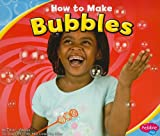 img - for How to Make Bubbles (Pebble Plus: Hands-On Science Fun) book / textbook / text book