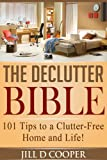 img - for The Declutter Bible: 101 Tips to a Clutter-Free Home and Life! book / textbook / text book