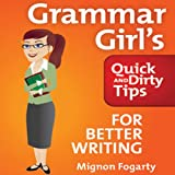 Grammar Girl's Quick and Dirty Tips for Better Writing