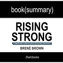 Rising Strong by Brené Brown: Book Summary Audiobook by  FlashBooks Book Summaries Narrated by Dean Bokhari