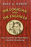 img - for The Logician and the Engineer: How George Boole and Claude Shannon Created the Information Age book / textbook / text book