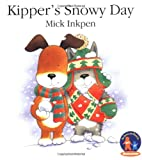 Kipper's Snowy Day (0152023038) by Inkpen, Mick