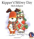 Kipper's Snowy Day (0152023038) by Inkpen, Mick