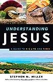 Stephen M Miller Understanding Jesus PB
