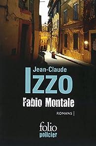 La trilogie Fabio Montale : Total Kh�ops ; Chourmo ; Solea par Jean-Claude Izzo