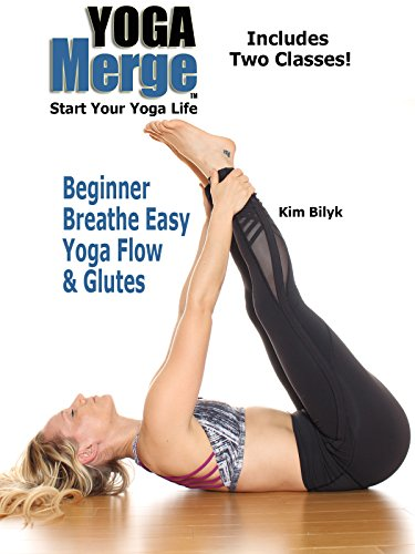 Beginner Breathe Easy Yoga Flow & Glutes