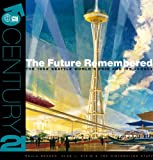 Image of The Future Remembered: The 1962 Seattle World's Fair And Its Legacy