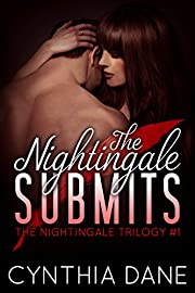 The Nightingale Submits: An Alpha Billionaire Romantic Suspense (The Nightingale Trilogy Book 1)