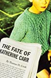 The Fate of Katherine Carr (0151014019) by Cook, Thomas H.