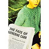 The Fate of Katherine Carrby Thomas H Cook