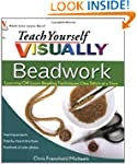 Teach Yourself VISUALLY Beadwork: Lea...