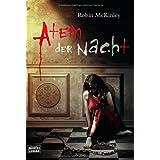 """Atem der Nacht: Romanvon """"Robin McKinley"""""""