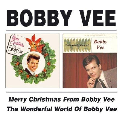 Bobby Vee - Merry Christmas From Bobby Vee / The Wonderful World Of Bobby Vee - Zortam Music