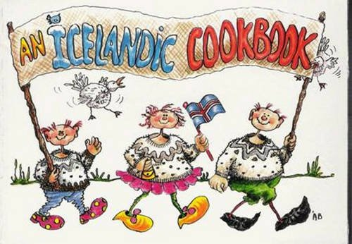 An Icelandic Cookbook: Traditional Icelandic Recipes