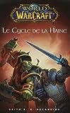 WORLD OF WARCRAFT : LE CYCLE DE LA HAINE