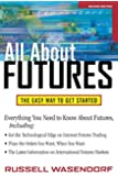 All About Futures: The Easy Way to Get Started (All About Series)