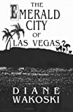The Emerald City of Las Vegas (Archaeology of Movies & Books Series)