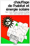 Chauffage de l'habitat et nergie solaire, tome 1