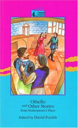 Oxford Progressive English Readers: Grade 4: 3700 Headwords: Othello and Other Stories from Shakespeare's Plays