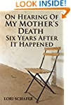 On Hearing of My Mother's Death Six Y...