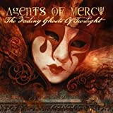 The Fading Ghosts of Twilight By Agents of Mercy (2009-02-09)