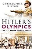 """Hitler's Olympics : """" The 1936 Berlin Olympic Games """" :"""