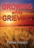 img - for Growing While Grieving book / textbook / text book