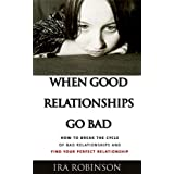 51mLlbgRezL. SL160 OU01 SS160  When Good Relationships Go Bad (How To Break The Cycle and Find Your Perfect Relationship) (Kindle Edition)