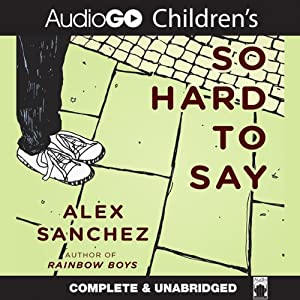 So Hard to Say | [Alex Sanchez]