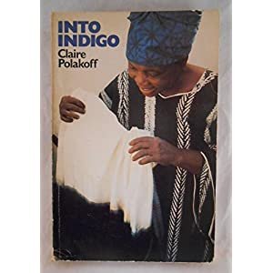 Into Indigo: African Textiles and Dyeing Techniques