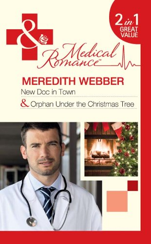 New Doc in Town / Orphan Under The Christmas Tree (Medical 2in1)