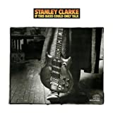 If This Bass Could Only Talk by Clarke, Stanley (1990)