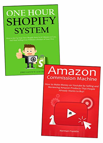 Amazon Shopify Combo (Book Bundle): Making Money Through Amazon Affiliate Marketing  & Shopify Website Ecommerce