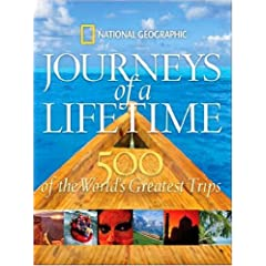 Journeys of a Lifetime: 500 of the World's Greatest Trips (Hardcover)