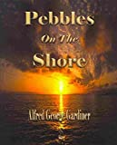 img - for [(Pebbles on the Shore)] [By (author) Alfred George Gardiner ] published on (September, 2009) book / textbook / text book
