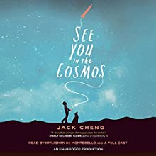 See You in the Cosmos Audiobook by Jack Cheng Narrated by Kivlighan de Montebello, Brittany Pressley, Graham Halstead, Michael Crouch, Jason Culp