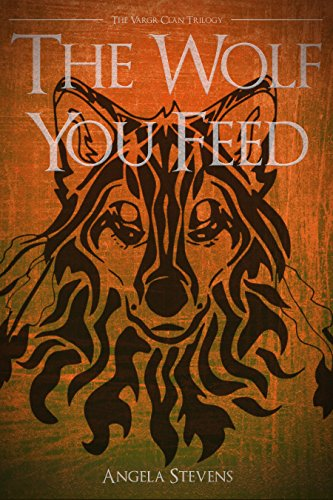 Free Kindle Book : The Wolf You Feed (The Vargr Clan Trilogy Book 1)