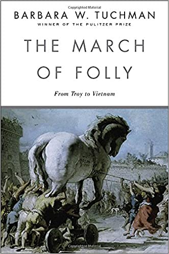 The March of Folly: From Troy to Vietnam written by Barbara W. Tuchman